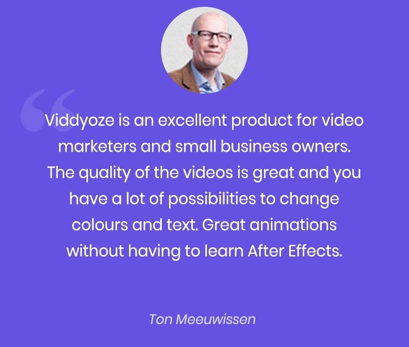 Viddyoze Customer testimonial